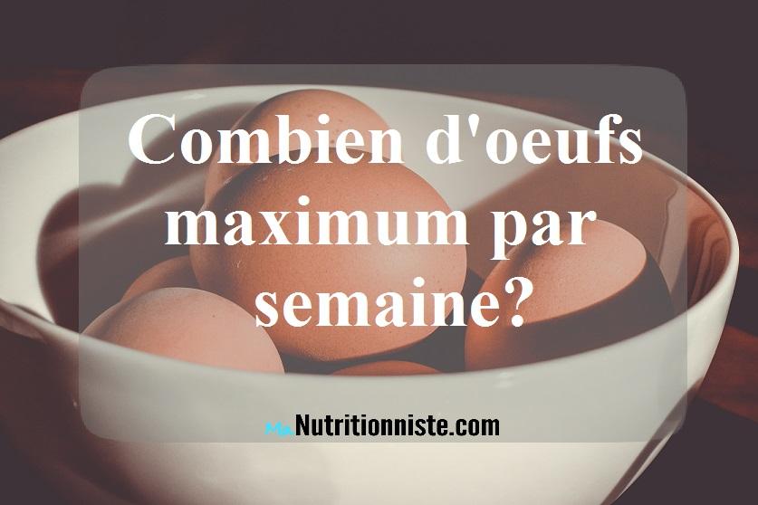 combien d'oeufs peut-on manger par jour ? | Manutritionniste