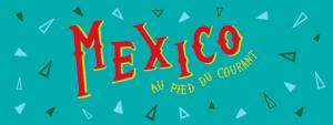 Mexico au Pied-du-Courant @ Village au Pied-du-Courant   Montréal   Québec   Canada